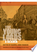 """""""The Young Lords: A Reader"""" by Darrel Enck-Wanzer, Iris Morales, Denise Oliver-Velez"""