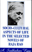 Socio-cultural Aspects of Life in the Selected Novels of Raja Rao