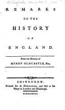 The Misscellaneous  sic  Works of the Right Honourable Henry St  John  Lord Viscount Bolingbroke  Remarks on the history of England  from the minutes of Henry Oldcastle  Esq