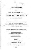 A Continuation of the Rev. Alban Butler's Lives of the Saints With...