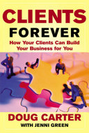 Clients Forever: How Your Clients Can Build Your Business for You Pdf