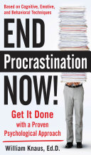 Pdf End Procrastination Now!: Get it Done with a Proven Psychological Approach