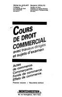Cours de droit commercial: Actes de commerce, commerçants, fonds de commerce, effets de commerce