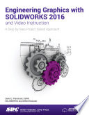 Engineering Graphics with SOLIDWORKS 2016 and Video Instruction