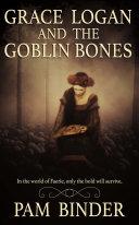 Grace Logan and the Goblin Bones Pdf/ePub eBook
