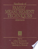 """Handbook of Family Measurement Techniques: Abstracts"" by John Touliatos, Barry F. Perlmutter, Murray A. Strauss, George W. Holden"