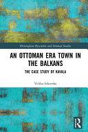 An Ottoman Era Town in the Balkans
