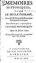 Mémoires historiques, pour le siècle courant avec des réflexions et remarques politiques et critiques