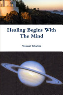 Healing Begins With The Mind