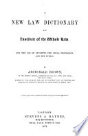A New Law Dictionary and Institute of the Whole Law