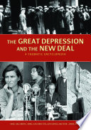 The Great Depression and the New Deal  A Thematic Encyclopedia  2 volumes