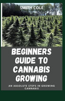 Beginners Guide to Cannabis Growing