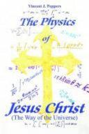 The Physics of Jesus Christ