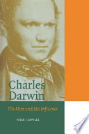 Charles Darwin  : The Man and His Influence