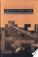 Privatized Infrastructure  : The Role of Government