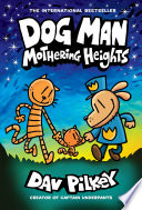 Dog Man  Mothering Heights  From the Creator of Captain Underpants  Dog Man  10