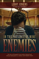 In the Presence of Mine Enemies  The Story of Evangelist Leroy Jenkins  Betrayal and Ultimate Redemption in a Small Southern Town