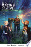 The Alchemist Who Survived Now Dreams of a Quiet City Life  Vol  6  light novel