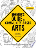 Beginner S Guide To Community Based Arts 2nd Edition
