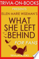 What She Left Behind by Ellen Marie Wiseman  Trivia On Books