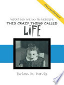 WHAT DID WE DO TO DESERVE THIS CRAZY THING CALLED LIFE Book PDF