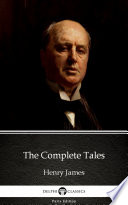 The Complete Tales by Henry James   Delphi Classics  Illustrated