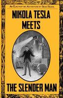 Nikola Tesla Meets The Slender Man