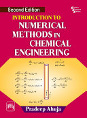 INTRODUCTION TO NUMERICAL METHODS IN CHEMICAL ENGINEERING  SECOND EDITION
