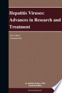 Hepatitis Viruses: Advances in Research and Treatment: 2011 Edition