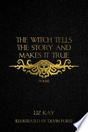 The Witch Tells the Story and Makes It True