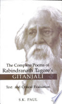 """The Complete Poems of Rabindranath Tagore's Gitanjali: Texts and Critical Evaluation"" by S K Paul"