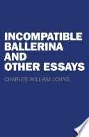 Incompatible Ballerina And Other Essays Book
