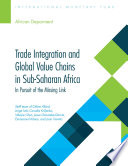 Trade Integration And Global Value Chains In Sub Saharan Africa