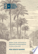 Women Travel And Science In Nineteenth Century Americas Book