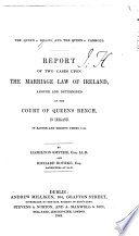 Report of Two Cases Upon the Marriage Law of Ireland