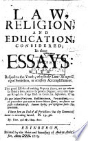 Law, religion, and education considered in three Essays