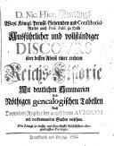Ausführlicher und vollständiger Discours über dessen Abriß einer rechten Reichs-Historie