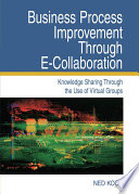 Business Process Improvement Through E Collaboration Knowledge Sharing Through The Use Of Virtual Groups Book PDF