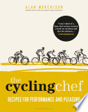 """""""The Cycling Chef: Recipes for Performance and Pleasure"""" by Alan Murchison"""