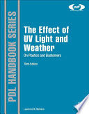 The Effect Of Uv Light And Weather On Plastics And Elastomers Book PDF
