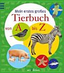 Mein erstes großes Tierbuch von A bis Z