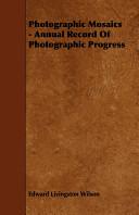Photographic Mosaics - Annual Record of Photographic Progress