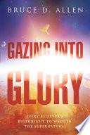 Gazing Into Glory