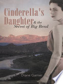 Cinderella s Daughter and the Secret of Big Bend