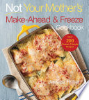 Not Your Mother s Make Ahead and Freeze Cookbook Book