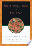 """The Tibetan Book of the Dead: Or The After-Death Experiences on the Bardo Plane, according to L=ama Kazi Dawa-Samdup's English Rendering"" by W. Y. Evans-Wentz, Donald S. Lopez"