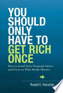You Should Only Have to Get Rich Once