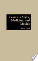 Dreams in Myth  Medicine  and Movies Book