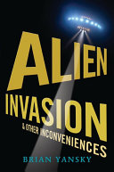 Alien Invasion and Other Inconveniences Pdf/ePub eBook
