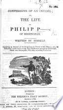 Confessions of an Infidel  or  the life of Philip P   of Birmingham  written by himself